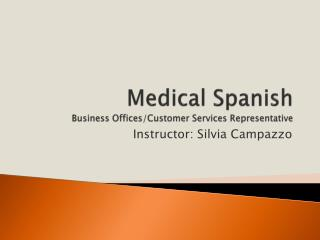 Medical Spanish Business Offices/Customer Services Representative
