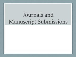 Journals and Manuscript Submissions
