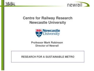 Centre  for Railway  Research Newcastle University