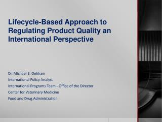 Lifecycle-Based Approach to Regulating Product Quality an International Perspective