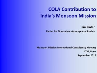 COLA Contribution to India's Monsoon Mission