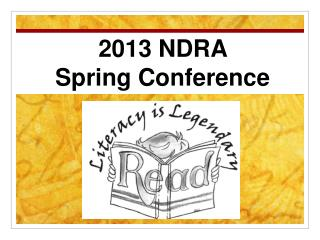 2013 NDRA  Spring Conference
