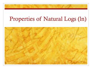 Properties of Natural Logs (ln)