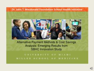 Alternative Payment Methods & Cost Savings Analysis: Emerging Results from  SBHC Innovation Study