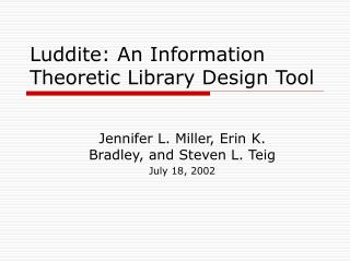 Luddite: An Information Theoretic Library Design Tool