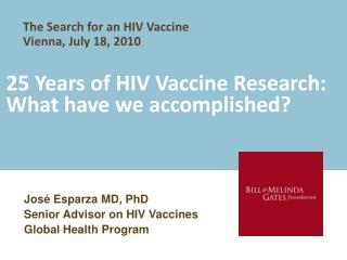 25 Years of HIV Vaccine Research:  What have we accomplished?
