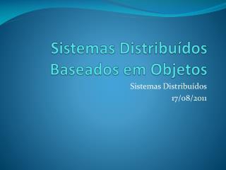 Sistemas Distribu�dos Baseados em Objetos