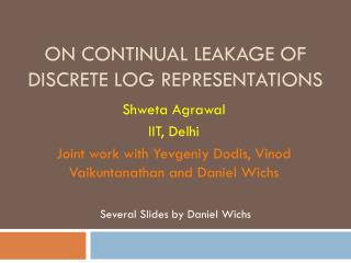 On Continual Leakage of Discrete Log Representations