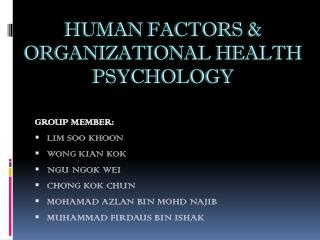 HUMAN FACTORS & ORGANIZATIONAL HEALTH PSYCHOLOGY