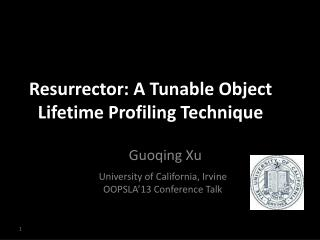 Resurrector : A  Tunable  Object Lifetime Profiling Technique