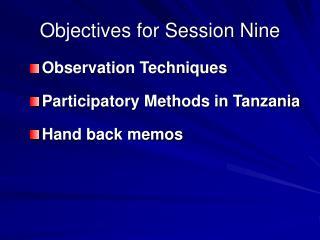 Objectives for Session Nine