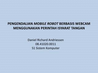 PENGENDALIAN  MOBILE ROBOT  BERBASIS WEBCAM MENGGUNAKAN PERINTAH ISYARAT TANGAN