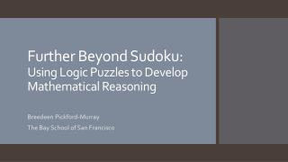Further Beyond Sudoku: Using Logic Puzzles to Develop Mathematical Reasoning