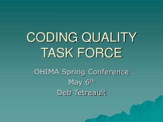 CODING QUALITY TASK FORCE