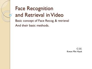 Face Recognition  and Retrieval in Video