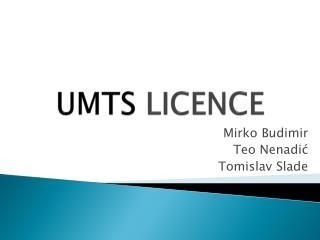 UMTS  LICENCE