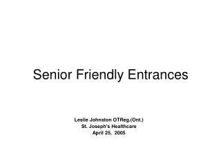 Senior Friendly Entrances