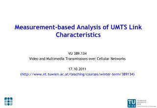 Measurement-based Analysis of UMTS Link Characteristics