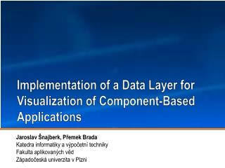 Implementation of  a Data  Layer for Visualization of Component - Based Applications
