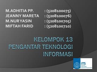 Kelompok 13 Pengantar teknologi informasi