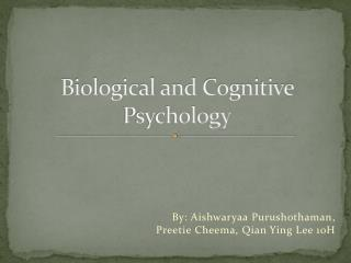 Biological and Cognitive Psychology