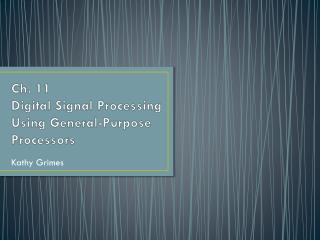 Ch. 11  Digital Signal Processing Using General-Purpose Processors