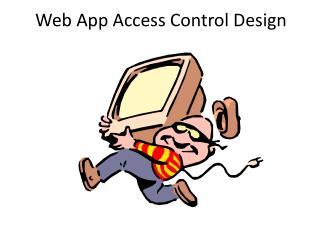 Web App  Access Control  Design