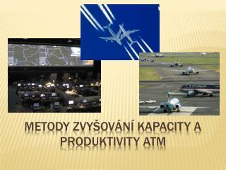 Metody zvyšování kapacity a produktivity ATM