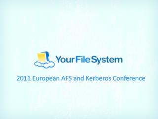 2011 European AFS and Kerberos Conference