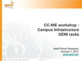 CC-NIE workshop :   Campus Infrastructure  GENI racks