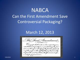 NABCA  Can the First Amendment Save Controversial Packaging? March 12, 2013