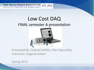 Low Cost DAQ FINAL semester A presentation