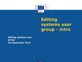 Editing systems user group - intro