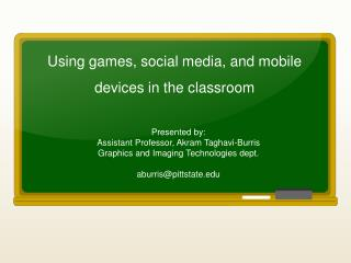Using games, social media, and mobile devices in the classroom