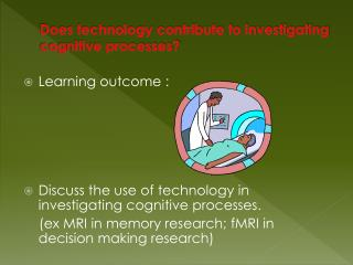 Does technology contribute to investigating cognitive processes?