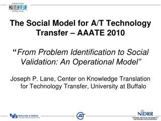 Joseph P. Lane, Center on Knowledge Translation for Technology Transfer, University at Buffalo