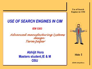 USE OF SEARCH ENGINES IN CIM IEM 5303 Advanced manufacturing Systems design Term paper