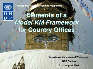 Elements of a Model KM Framework for Country Offices
