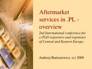 Aftermarket services in . PL  - overview