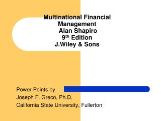 Multinational Financial Management  Alan Shapiro 9 th  Edition  J.Wiley & Sons