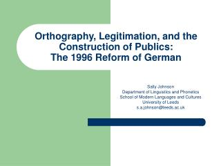 Orthography, Legitimation, and the Construction of Publics:  The 1996 Reform of German