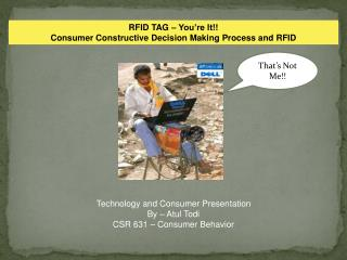 RFID TAG – You're It!!  Consumer Constructive Decision Making Process and  RFID