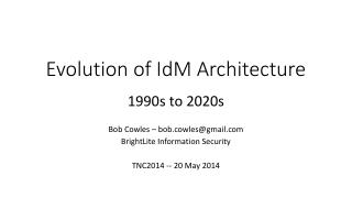 Evolution of  IdM  Architecture