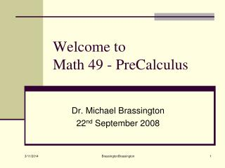Welcome to  Math 49 - PreCalculus