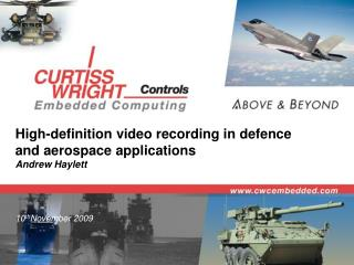 High-definition video recording in  defence and  aerospace  applications Andrew Haylett