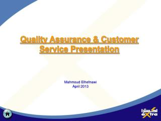 Quality Assurance & Customer Service Presentation