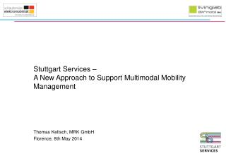 Stuttgart Services – A New Approach  to  Support Multimodal Mobility Management