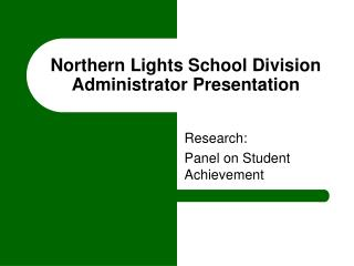Northern Lights School Division Administrator Presentation