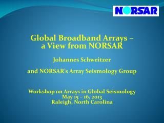 Global Broadband Arrays  –  a  View from NORSAR