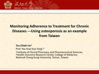 Tzu- Chieh  Lin 1        Prof. Yea- Huei Kao  Yang 1,2